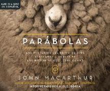 Parabolas (Parables): Los Misterios del Reino de Dios Revelados a Trav's de Las Historias Que Jesus Conto (the Mysteries of God's Kingdom Re