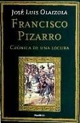 Francisco Pizarro : crónica de una locura