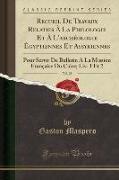 Recueil De Travaux Relatifs À La Philologie Et À L'archéologie Égyptiennes Et Assyriennes, Vol. 25