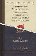 Ursprung und Entwicklung der Liturgischen Gesangsformen bis zum Ausgange des Mittelalters (Classic Reprint)