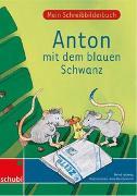 Anton und Zora / Mein Schreibbilderbuch Anton - Basisschrift