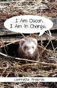 I Am Oscar. I Am in Charge