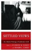Settled Views: The Shorter Writings of Catherine Booth