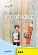 Die kleine Aufsatz-Schule: Personen- & Sachbeschreibung (PR)