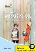 Die kleine Aufsatz-Schule: Personen- & Sachbeschreibung (Set)