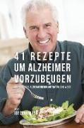 41 Rezepte um Alzheimer vorzubeugen