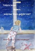 Mama, welcher Stern gehört mir?