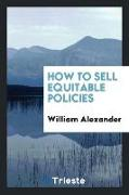 How to Sell Equitable Policies