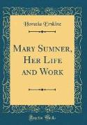 Mary Sumner, Her Life and Work (Classic Reprint)