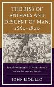 The Rise of Animals and Descent of Man, 1660-1800