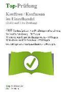 Top-Prüfung Kauffrau / Kaufmann im Einzelhandel - 400 Übungsaufgaben für die Abschlussprüfung