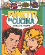 Fumetti in cucina. 40 ricette italiane