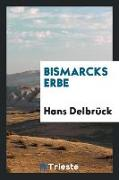 Bismarcks erbe