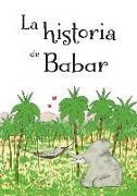 La Historia de Babar = The Story of Babar