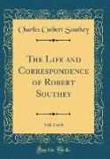 The Life and Correspondence of Robert Southey, Vol. 3 of 6 (Classic Reprint)