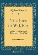 The Life of W. J. Fox