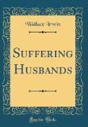 Suffering Husbands (Classic Reprint)