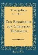 Zur Biographie von Christian Thomasius (Classic Reprint)