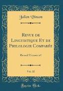Revue de Linguistique Et de Philologie Comparée, Vol. 32