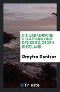 Die ukrainische Staatsidee und der Krieg gegen Russland. Hrsg. von der Ukrainischen Zentralorganisation