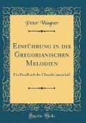 Einführung in die Gregorianischen Melodien