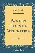 Aus den Tiefen des Weltmeeres (Classic Reprint)