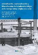 Globalización, nacionalización y liberalización de la industria del gas en la Europa latina, siglos XIX-XXI