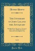 The Itinerary of John Leland the Antiquary, Vol. 8