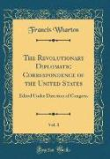 The Revolutionary Diplomatic Correspondence of the United States, Vol. 1