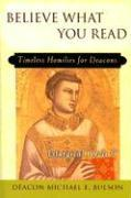 Believe What You Read: Timeless Homilies for Deacons, Liturgical Cycle C