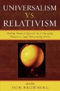 Universalism Vs. Relativism