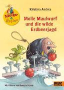 Molle Maulwurf und die wilde Erdbeerjagd
