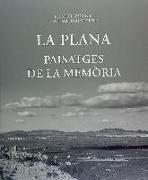 La Plana : paisatges de la memòria