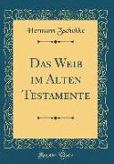 Das Weib im Alten Testamente (Classic Reprint)