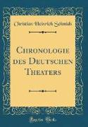 Chronologie des Deutschen Theaters (Classic Reprint)