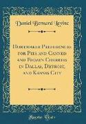 Homemaker Preferences for Pies and Canned and Frozen Cherries in Dallas, Detroit, and Kansas City (Classic Reprint)