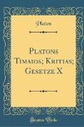 Platons Timaios, Kritias, Gesetze X (Classic Reprint)