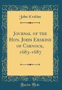 Journal of the Hon. John Erskine of Carnock, 1683-1687 (Classic Reprint)
