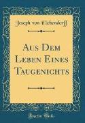 Aus Dem Leben Eines Taugenichts (Classic Reprint)