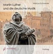 Martin Luther und die deutsche Mystik