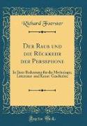 Der Raub und die Rückkehr der Persephone