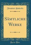 Sämtliche Werke (Classic Reprint)