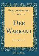 Der Warrant (Classic Reprint)