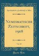 Numismatische Zeitschrift, 1908, Vol. 41 (Classic Reprint)