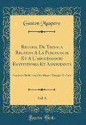 Recueil De Travaux Relatifs A La Philologie Et A L'archéologie Égyptiennes Et Assyriennes, Vol. 6