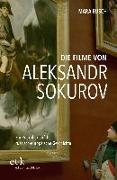 Die Filme von Aleksandr Sokurov
