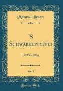 'S Schwäbelpfyffli, Vol. 1