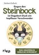 Gegen den Steinbock ist Dagobert Duck ein kopfloser Verschwender
