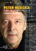 Peter Ruzicka - Komponist, Dirigent, Intendant, Weggefährte