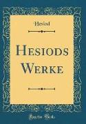 Hesiods Werke (Classic Reprint)